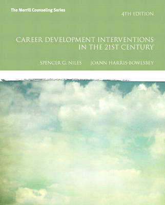 Career Development Interventions in the 21st Century Plus New MyCounselingLab with Pearson Etext -- Access Card Package by Spencer G. Niles, JoAnn Harris-Bowlsbey