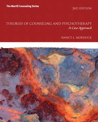 Theories of Counseling and Psychotherapy A Case Approach Plus New MyCounselingLab with Pearson Etext - Access Card Package by Nancy L. Murdock