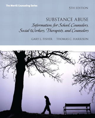Substance Abuse Information for School Counselors, Social Workers, Therapists and Counselors Plus MyCounselingLab with Pearson by Gary L. Fisher, Thomas C. Harrison