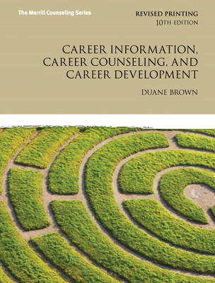 Career Information, Career Counseling, and Career Development Plus MyCounselingLab with Pearson Etext - Access Card Package by Duane Brown