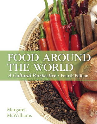 Food Around the World A Cultural Perspective by Margaret McWilliams