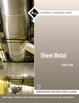 Sheet Metal Level 1 Annotated Instructor's Guide by NCCER