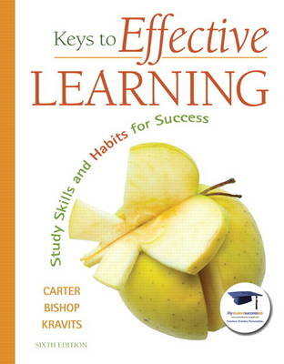 Keys to Effective Learning Study Skills and Habits for Success by Carol J. Carter, Joyce Bishop, Sarah Lyman Kravits