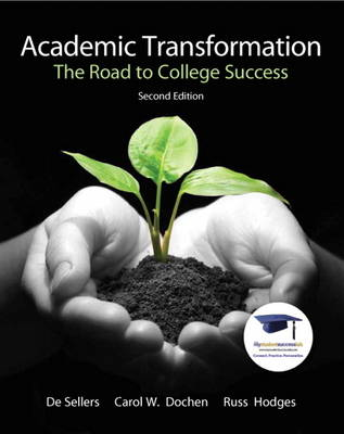Academic Transformation The Road to College Success by De Sellers, Carol W. Dochen, Russ, Ed.D. Hodges