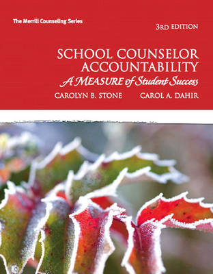 School Counselor Accountability A MEASURE of Student Success by Carolyn B. Stone, Carol A. Dahir