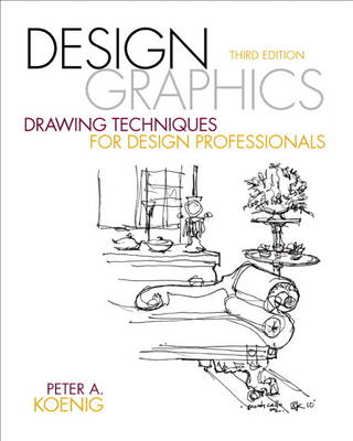 Design Graphics Drawing Techniques for Design Professionals by Peter A. Koenig