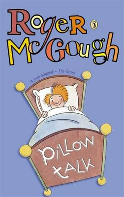 Pillow Talk A Book of Poems by Roger McGough