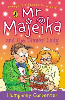 Mr. Majeika and the Dinner Lady by Humphrey Carpenter