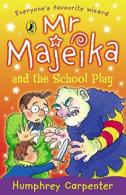 Mr. Majeika and the School Play by Humphrey Carpenter