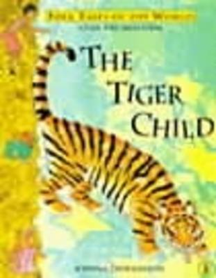 The Tiger Child A Folk Tale from India by Joanna Troughton