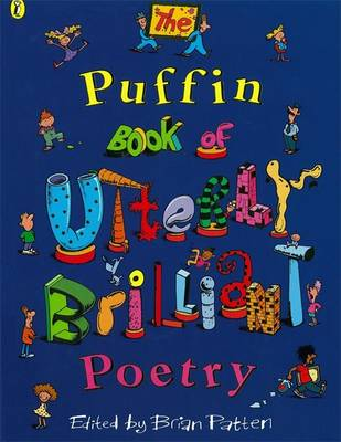 The Puffin Book of Utterly Brilliant Poetry by Brian Patten