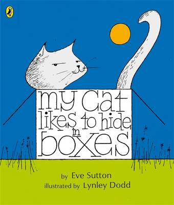 My Cat Likes to Hide in Boxes by Eve Sutton, Lynley Dodd