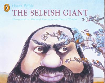 The Selfish Giant by Michael Foreman, Oscar Wilde