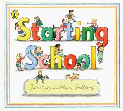 Starting School by Janet Ahlberg, Allan Ahlberg