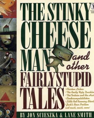 The Stinky Cheese Man And Other Fairly Stupid Tales, by Jon Scieszka