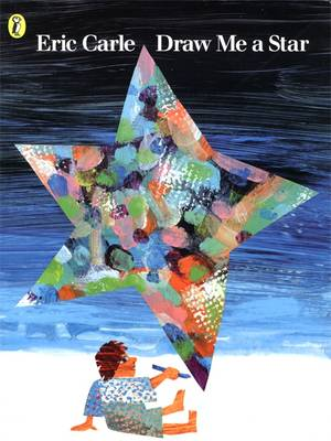 Draw Me a Star by Eric Carle