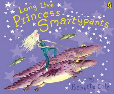 Long Live Princess Smartypants by Babette Cole