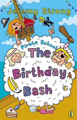 The Birthday Bash Birthday Bash by Jeremy Strong