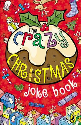 The Crazy Christmas Joke Book by