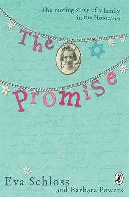 The Promise The Moving Story of a Family in the Holocaust by Eva Schloss, Barbara Powers