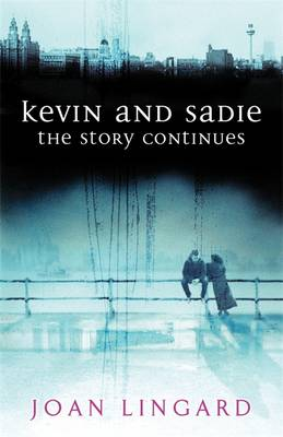Kevin and Sadie: The Story Continues by Joan Lingard