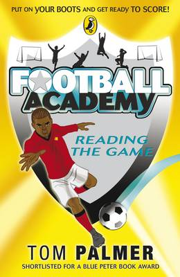 Football Academy: Reading the Game by Tom Palmer