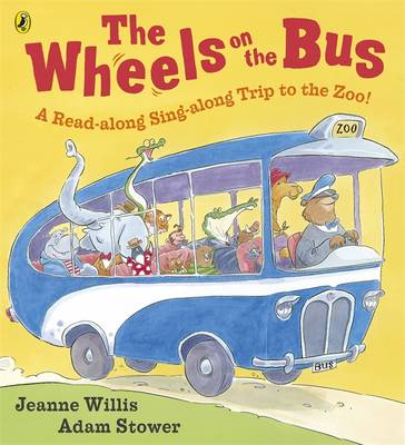 The Wheels on the Bus a Read-along Sing-along Trip to the Zoo! by Jeanne Willis