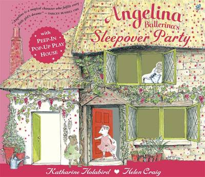 Angelina Ballerina's Pop-up and Play Sleepover Party by Katharine Holabird