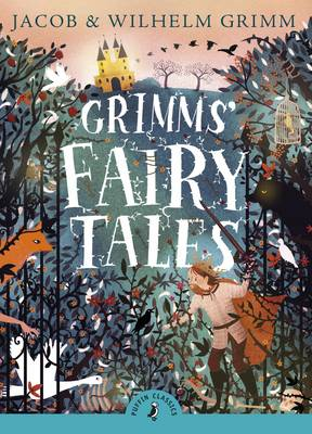 Grimms' Fairy Tales by Jacob Grimm, Grimm Brothers, Wilhelm Grimm