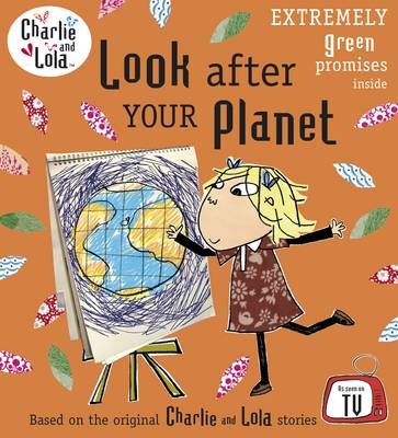 Charlie and Lola: Look After Your Planet by