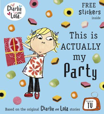 Charlie and Lola: This is Actually My Party by