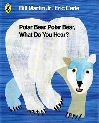 Polar Bear, Polar Bear, What Do You Hear? by Eric Carle