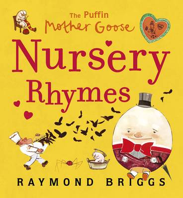 Puffin Mother Goose Nursery Rhymes by Raymond Briggs