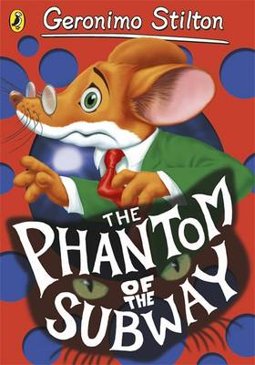 The Phantom of the Subway by Geronimo Stilton