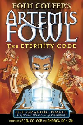 Artemis Fowl: The Eternity Code The Graphic Novel by Eoin Colfer, Andrew Donkin