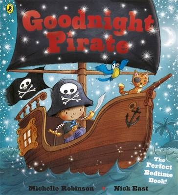 Goodnight Pirate by Michelle Robinson, Nick East