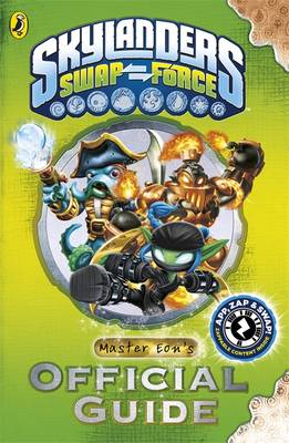 Skylanders SWAP Force: Master Eon's Official Guide by