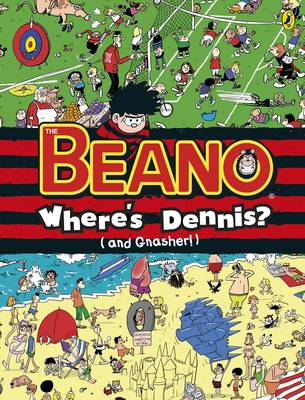Where's Dennis? (and Gnasher!): The Beano Search-and-find by