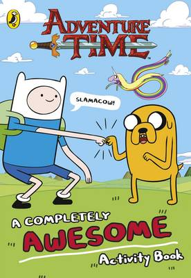 Adventure Time: A Completely Awesome Activity Book by