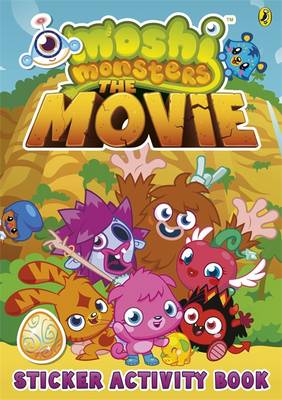 Moshi Monsters: the Movie Sticker Book by