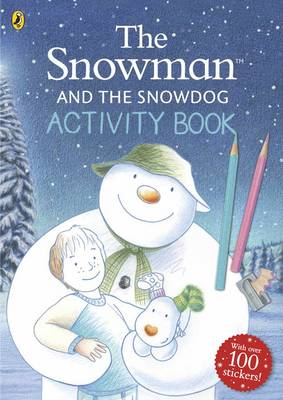 The Snowman and the Snowdog Activity Book by Raymond Briggs
