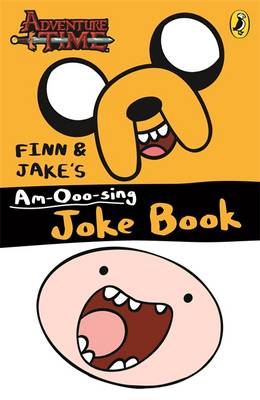 Adventure Time: Finn and Jake's am-Ooo-Sing Joke Book by
