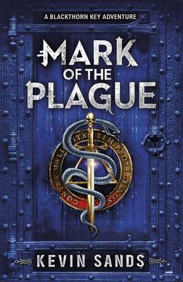 Mark of the Plague (A Blackthorn Key adventure) by Kevin Sands