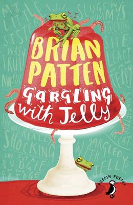Gargling with Jelly A Collection of Poems by Brian Patten