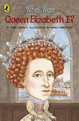 Who Was Queen Elizabeth I? by