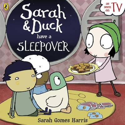 Sarah and Duck Have a Sleepover by Sarah Gomes Harris