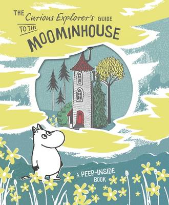 The Curious Explorer's Guide to the Moominhouse by