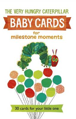 Very Hungry Caterpillar Baby Cards: for Milestone Moments by