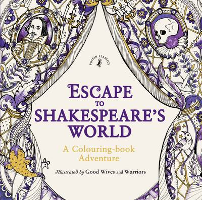 Escape to Shakespeare's World: A Colouring Book Adventure by William Shakespeare