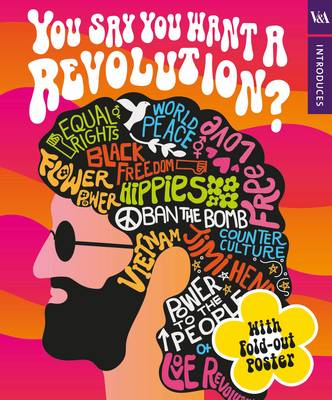 V&A Introduces: You Say You Want a Revolution? by